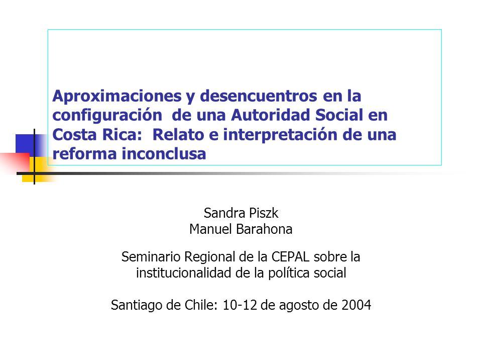 Aproximaciones y desencuentros en la configuración de una Autoridad Social en Costa Rica: Relato e interpretación de una reforma inconclusa