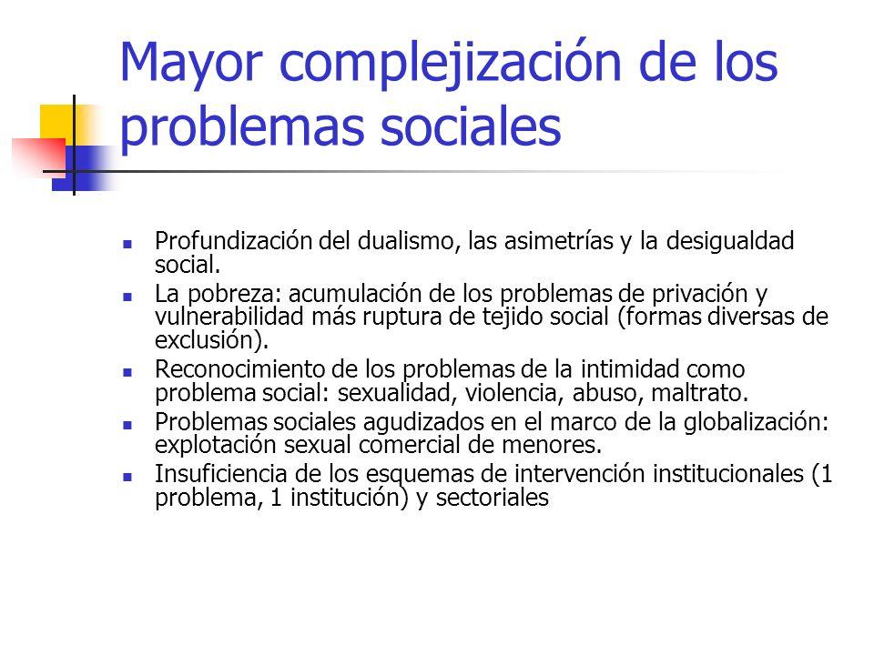 Mayor complejización de los problemas sociales