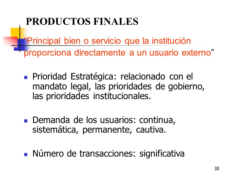 PRODUCTOS FINALES Principal bien o servicio que la institución