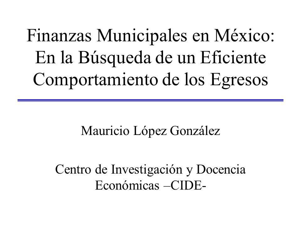 Finanzas Municipales en México: En la Búsqueda de un Eficiente Comportamiento de los Egresos