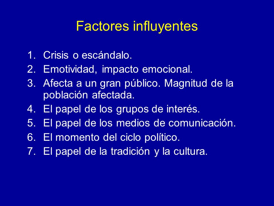 Factores influyentes Crisis o escándalo.
