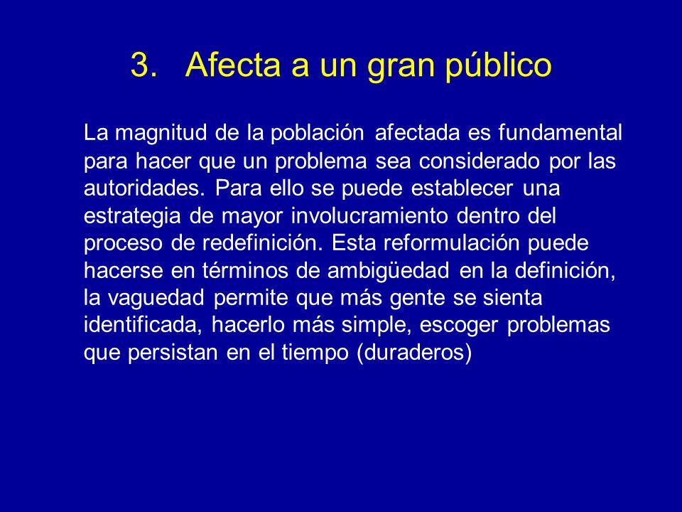 3. Afecta a un gran público