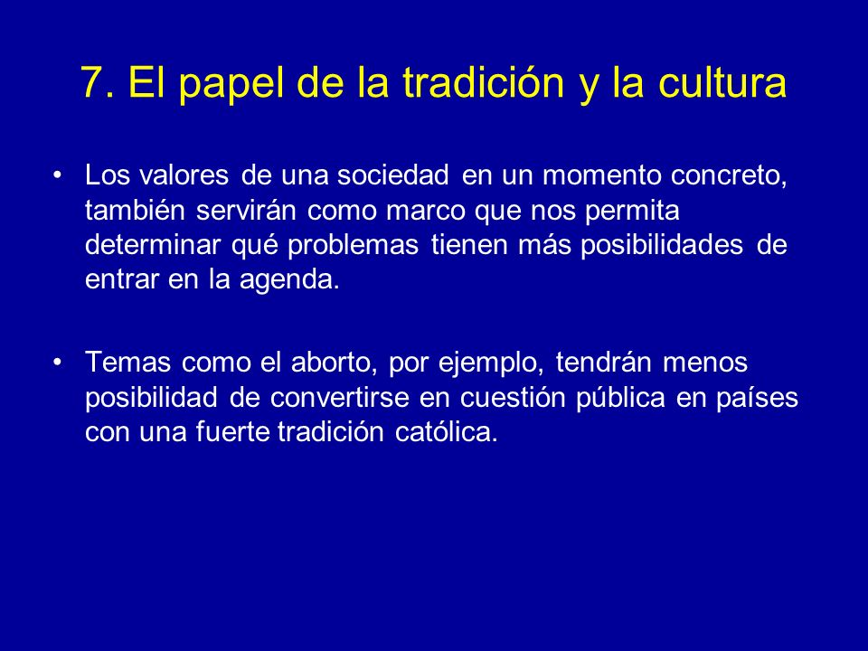 7. El papel de la tradición y la cultura