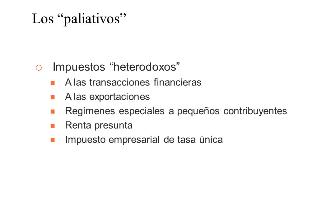 Los paliativos Impuestos heterodoxos