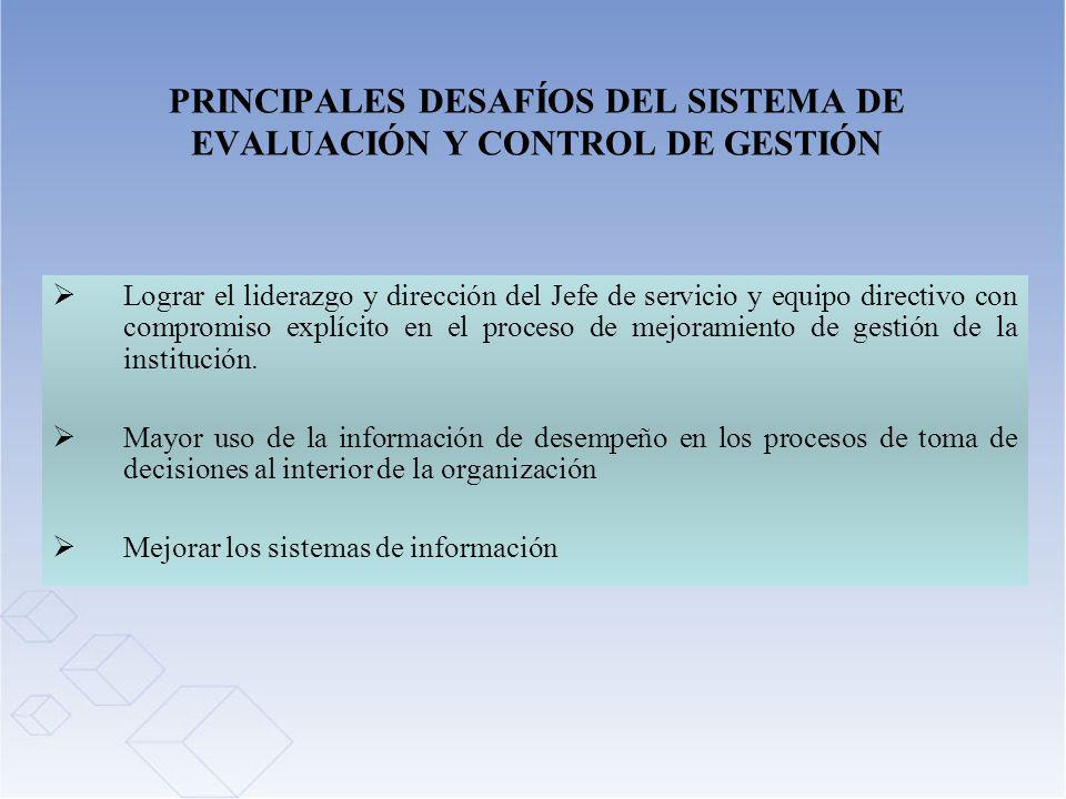 PRINCIPALES DESAFÍOS DEL SISTEMA DE EVALUACIÓN Y CONTROL DE GESTIÓN