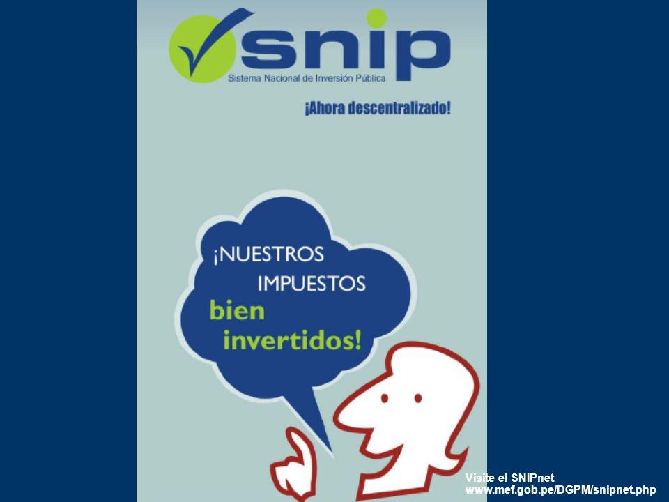 Visite el SNIPnet www.mef.gob.pe/DGPM/snipnet.php