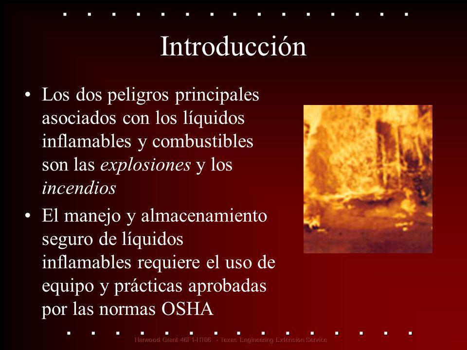 Introducción Los dos peligros principales asociados con los líquidos inflamables y combustibles son las explosiones y los incendios.