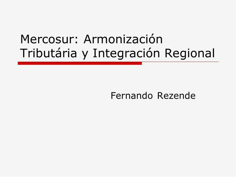 Mercosur: Armonización Tributária y Integración Regional