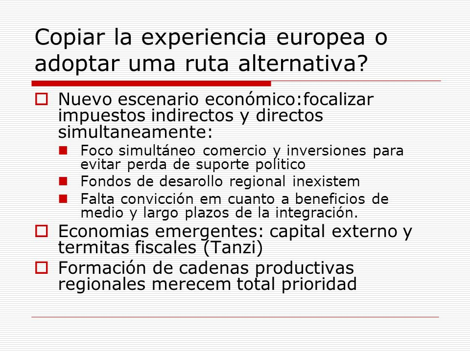 Copiar la experiencia europea o adoptar uma ruta alternativa