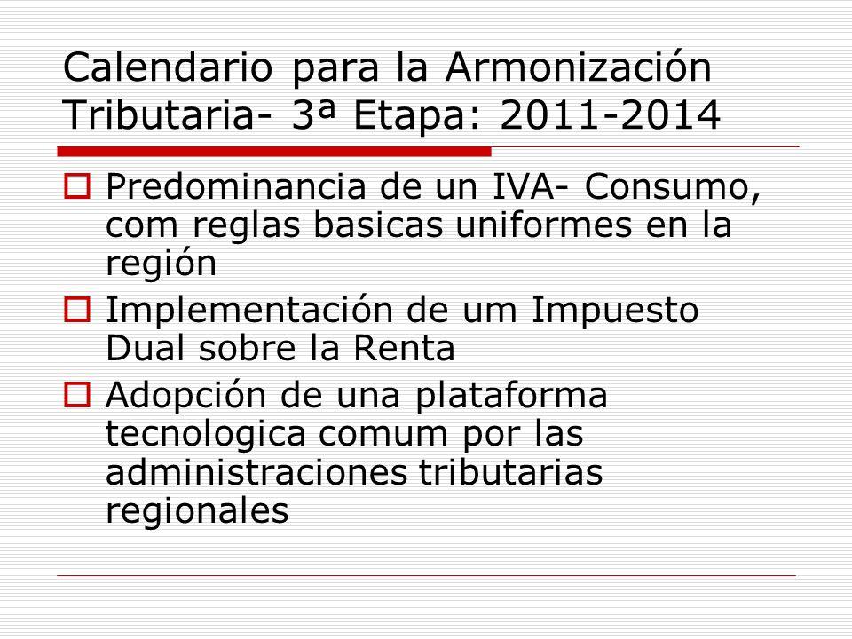 Calendario para la Armonización Tributaria- 3ª Etapa: 2011-2014