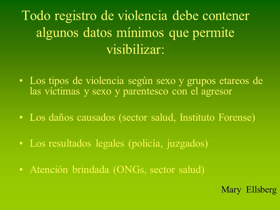 Todo registro de violencia debe contener algunos datos mínimos que permite visibilizar: