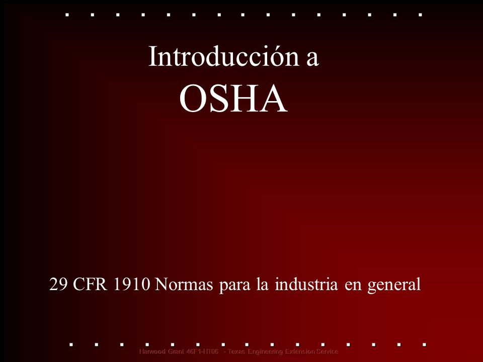 Introducción a OSHA 29 CFR 1910 Normas para la industria en general