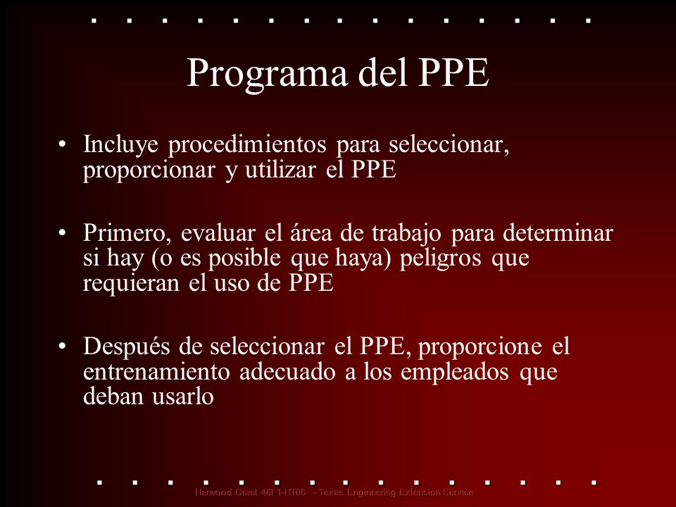 Programa del PPE Incluye procedimientos para seleccionar, proporcionar y utilizar el PPE.