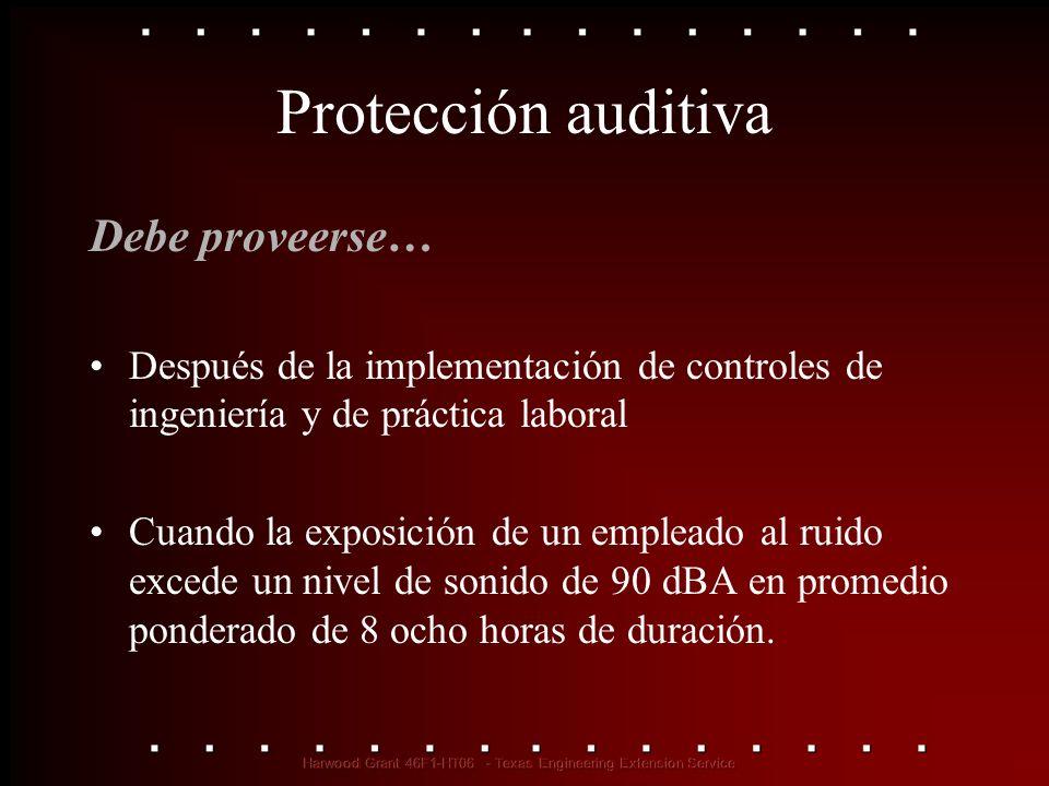 Protección auditiva Debe proveerse…