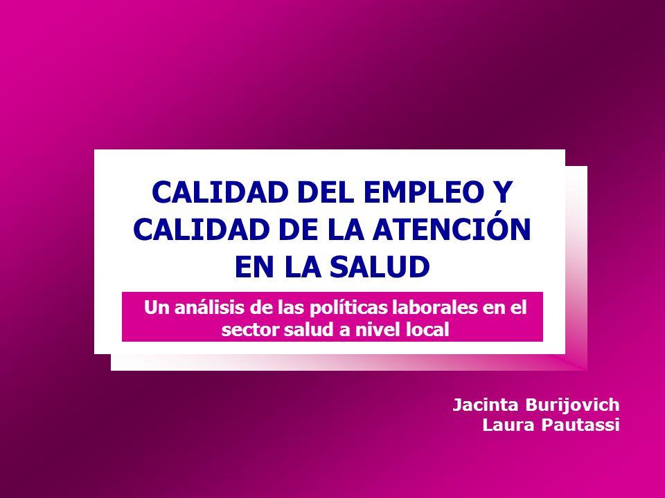 CALIDAD DEL EMPLEO Y CALIDAD DE LA ATENCIÓN EN LA SALUD