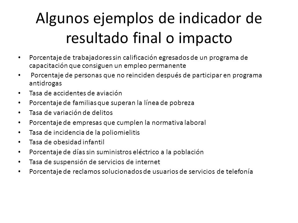 Algunos ejemplos de indicador de resultado final o impacto