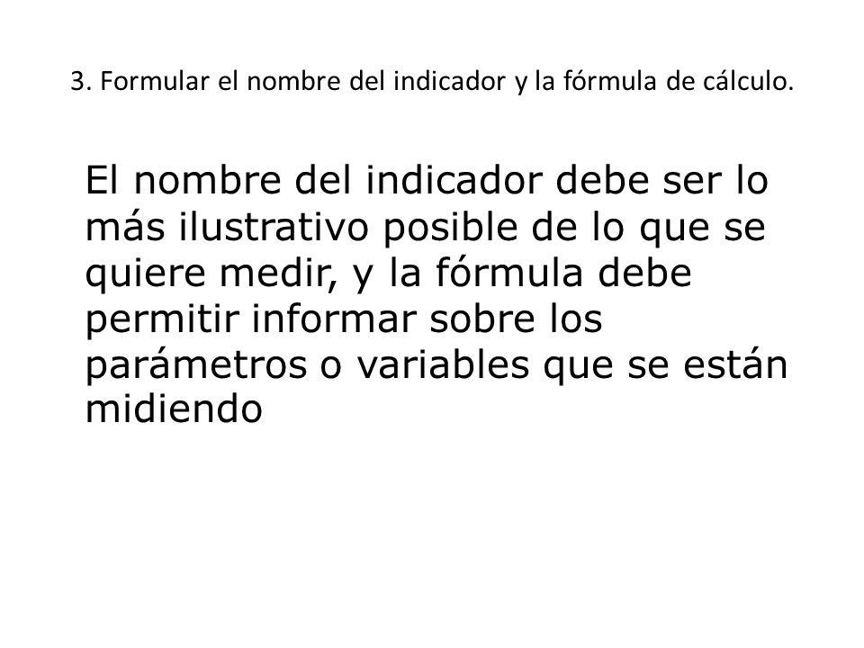 3. Formular el nombre del indicador y la fórmula de cálculo.
