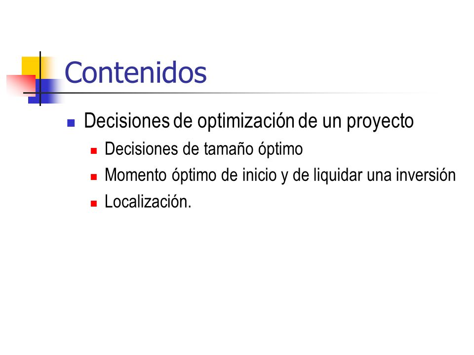 Contenidos Decisiones de optimización de un proyecto