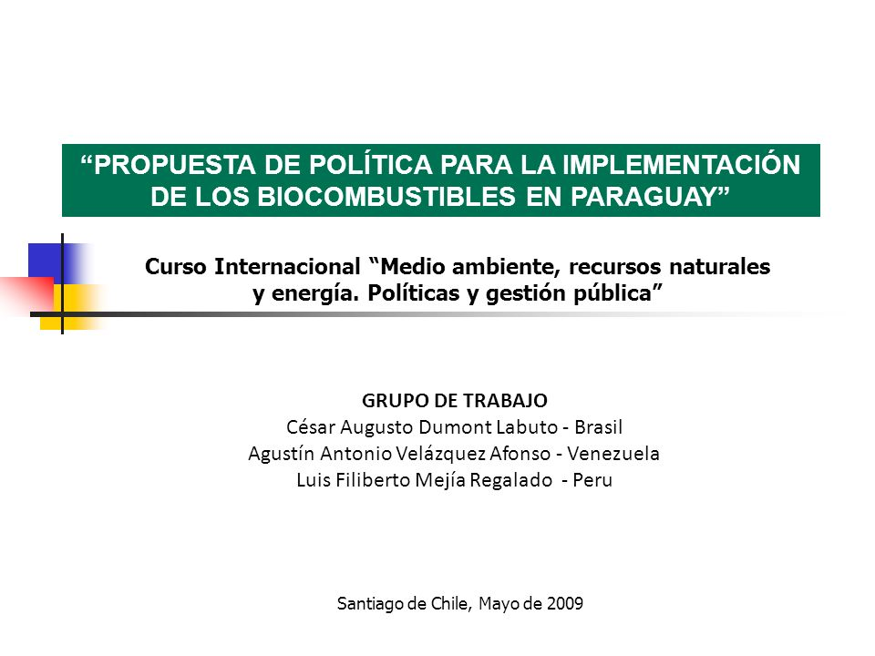 PROPUESTA DE POLÍTICA PARA LA IMPLEMENTACIÓN DE LOS BIOCOMBUSTIBLES EN PARAGUAY