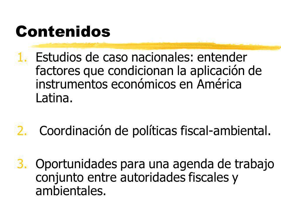 Contenidos Estudios de caso nacionales: entender factores que condicionan la aplicación de instrumentos económicos en América Latina.