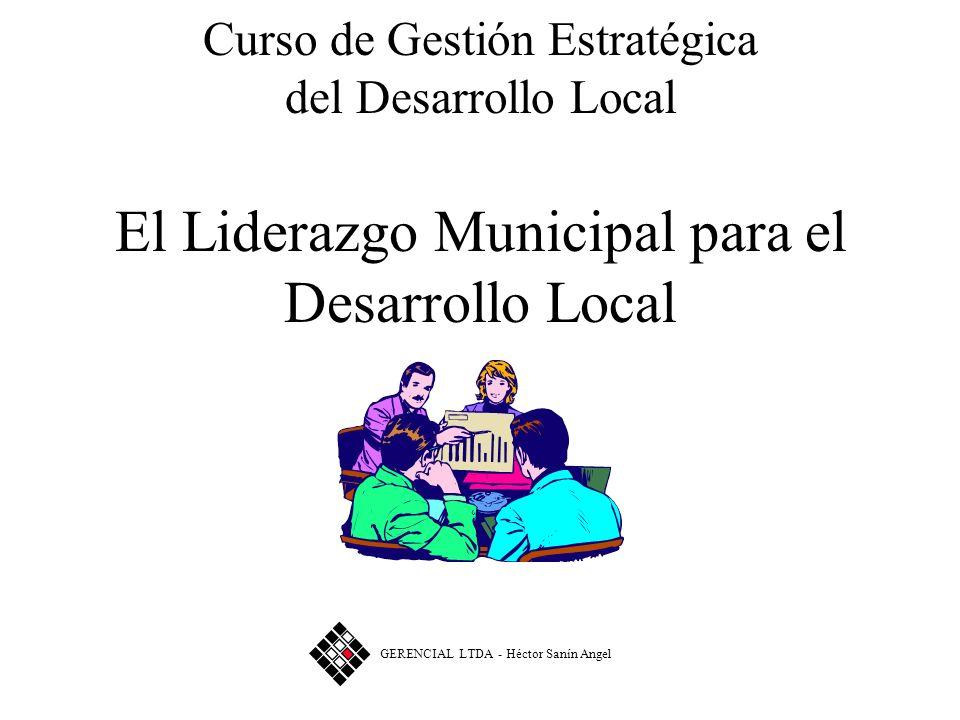 Curso de Gestión Estratégica del Desarrollo Local El Liderazgo Municipal para el Desarrollo Local
