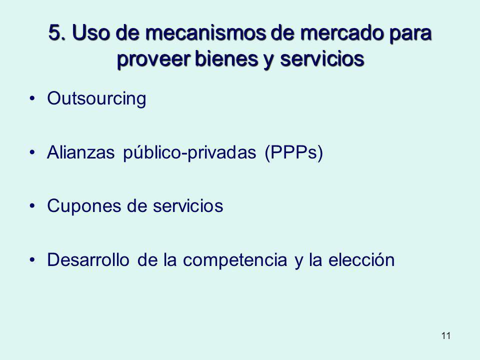5. Uso de mecanismos de mercado para proveer bienes y servicios