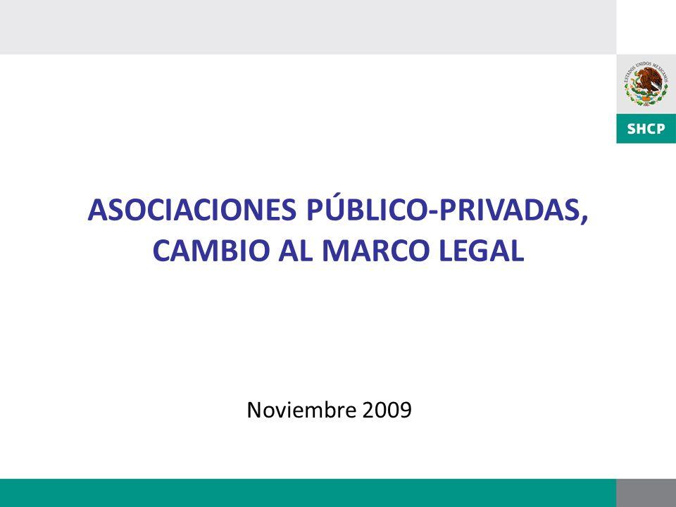 ASOCIACIONES PÚBLICO-PRIVADAS, CAMBIO AL MARCO LEGAL