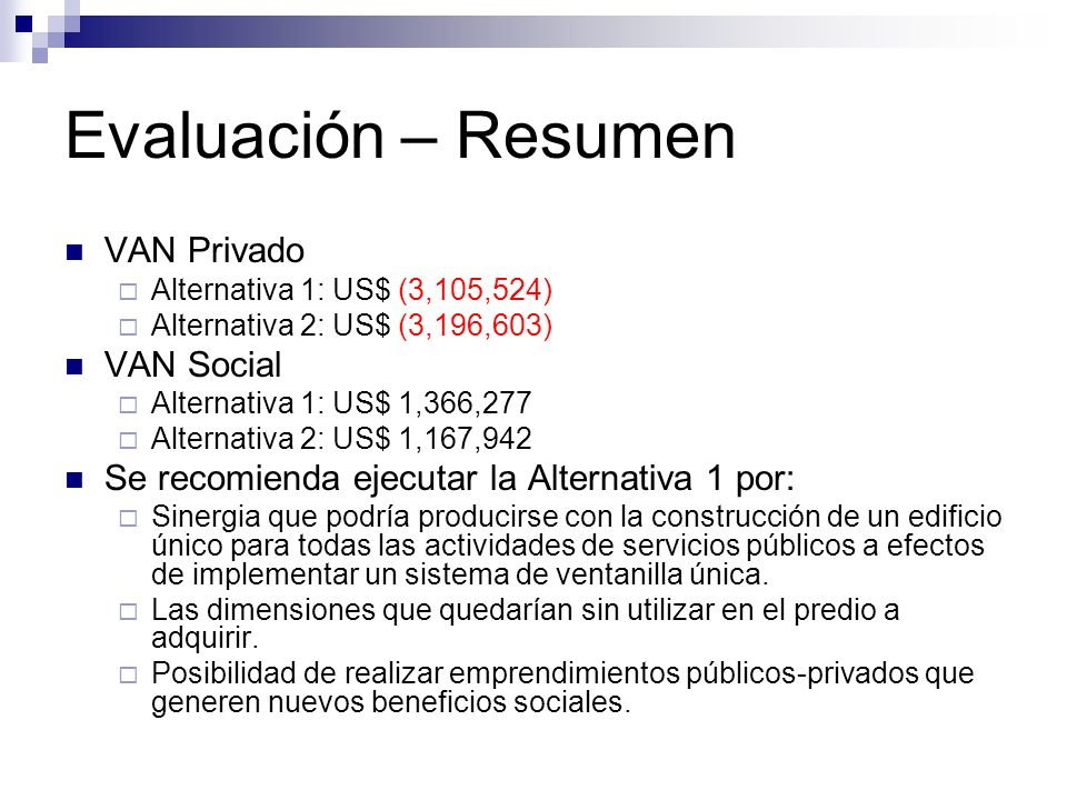 Evaluación – Resumen VAN Privado VAN Social