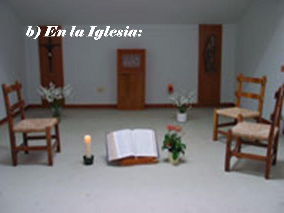 b) En la Iglesia: