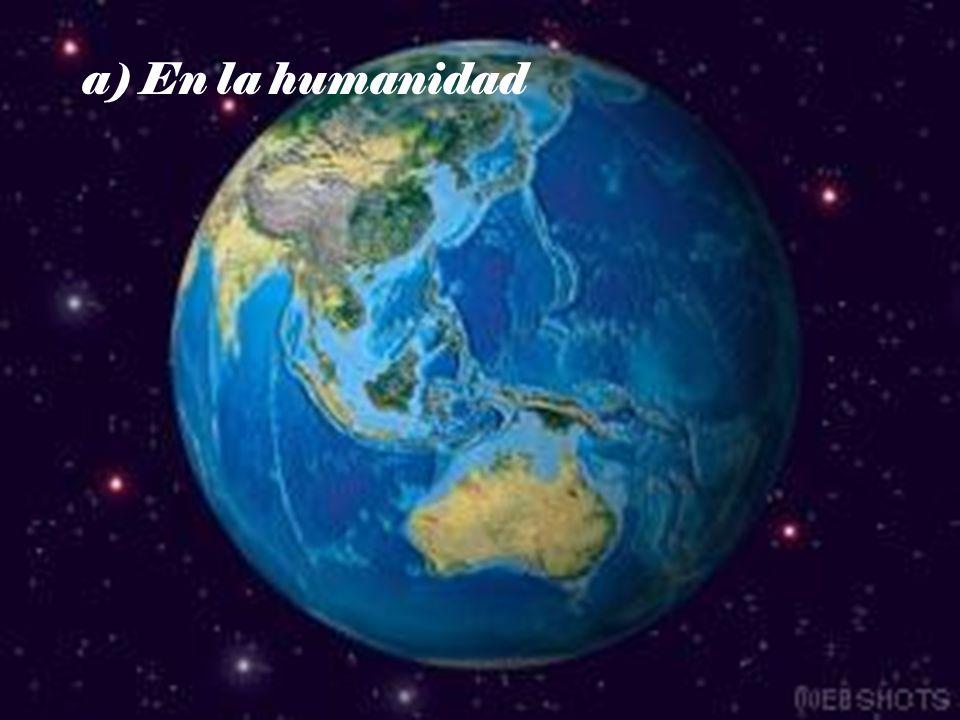 a) En la humanidad