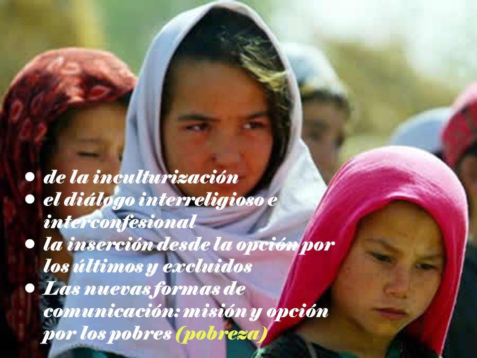 de la inculturización el diálogo interreligioso e interconfesional. la inserción desde la opción por los últimos y excluidos.