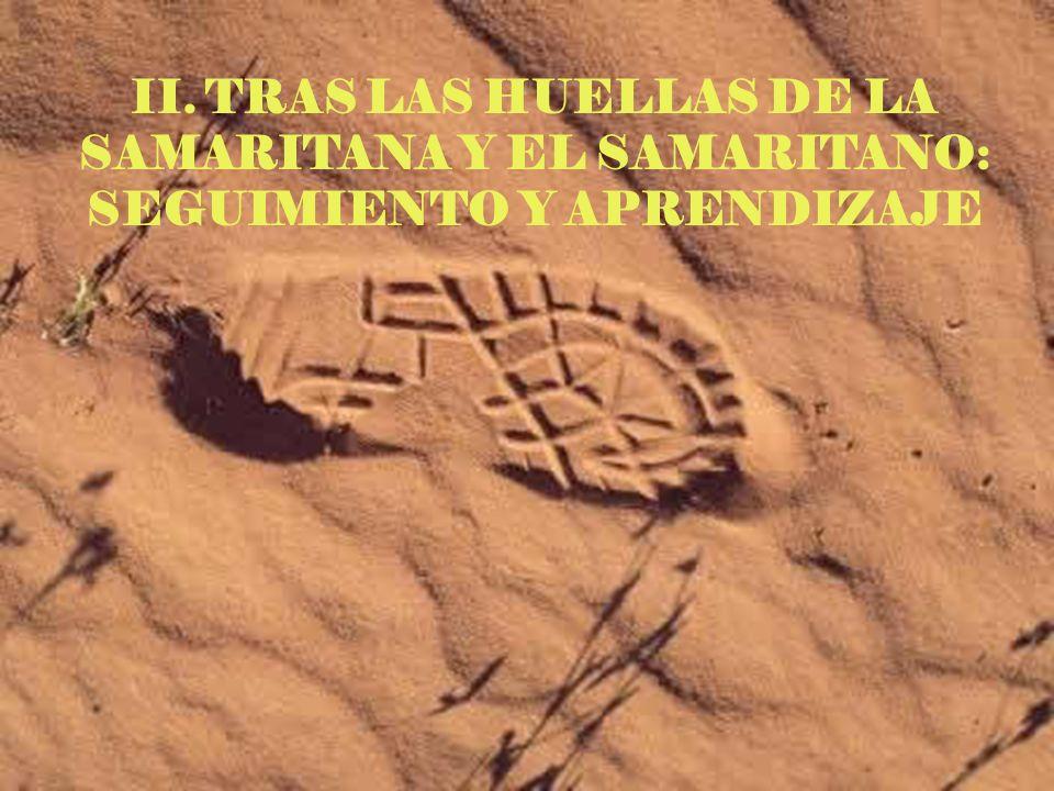 II. TRAS LAS HUELLAS DE LA SAMARITANA Y EL SAMARITANO: SEGUIMIENTO Y APRENDIZAJE