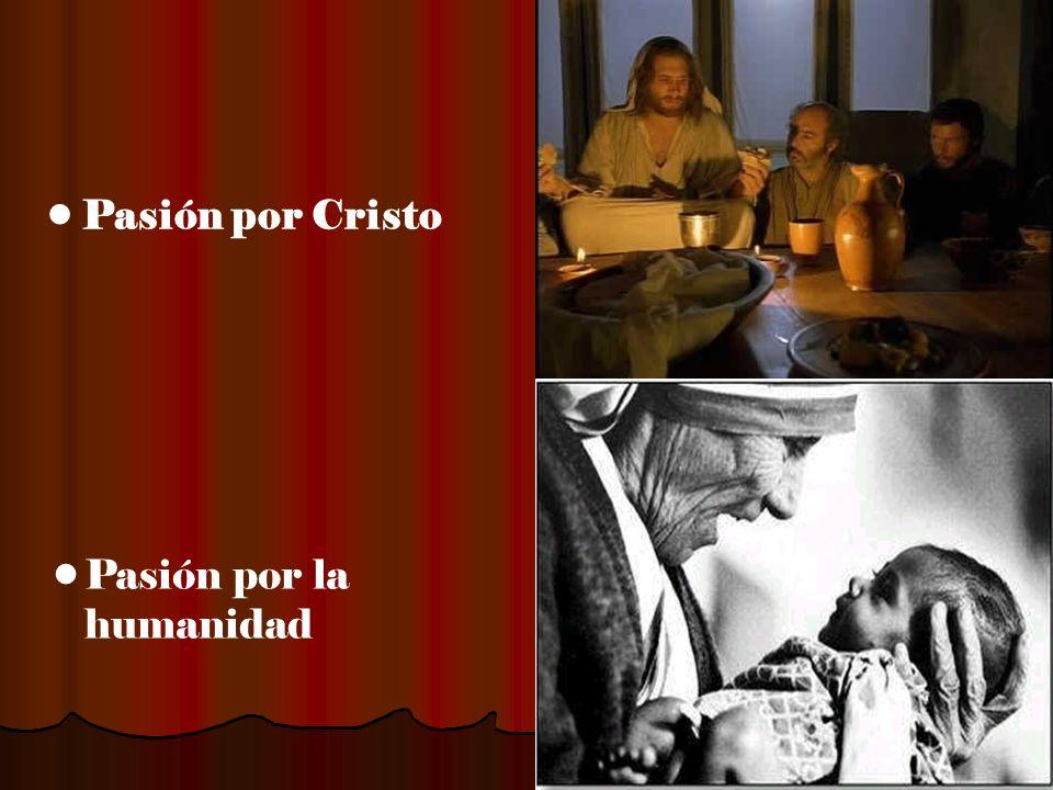 Pasión por Cristo Pasión por la humanidad