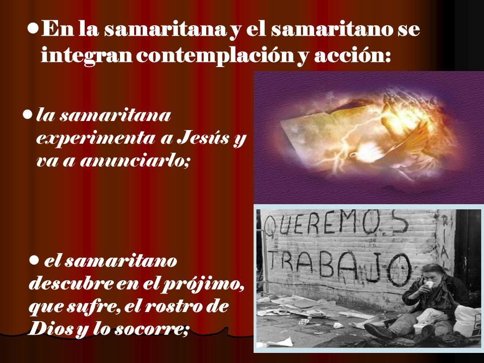 En la samaritana y el samaritano se integran contemplación y acción: