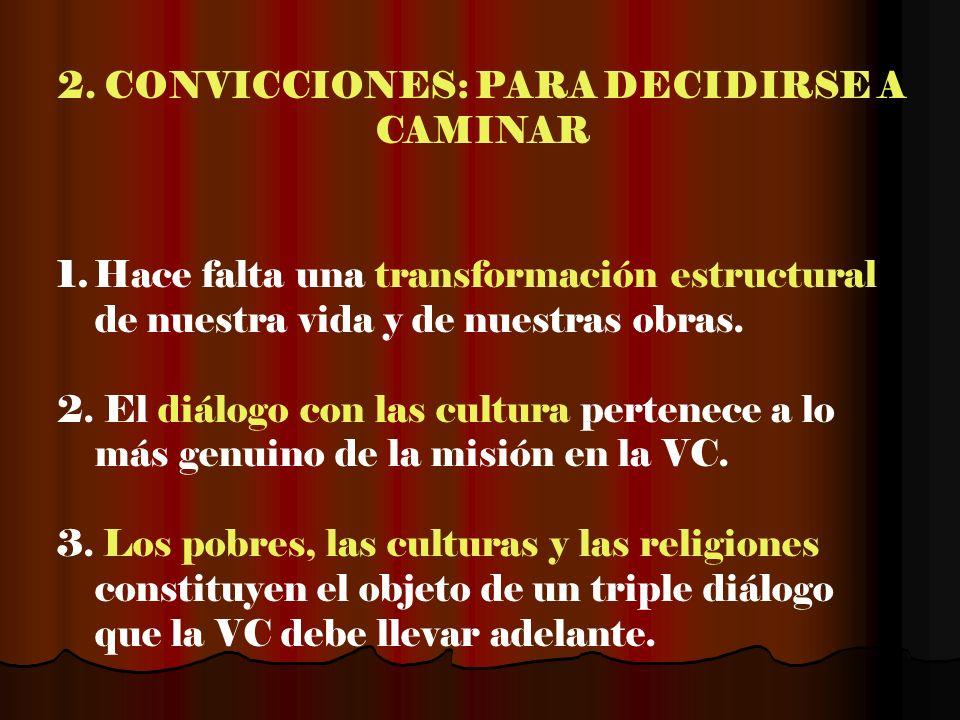 2. CONVICCIONES: PARA DECIDIRSE A CAMINAR