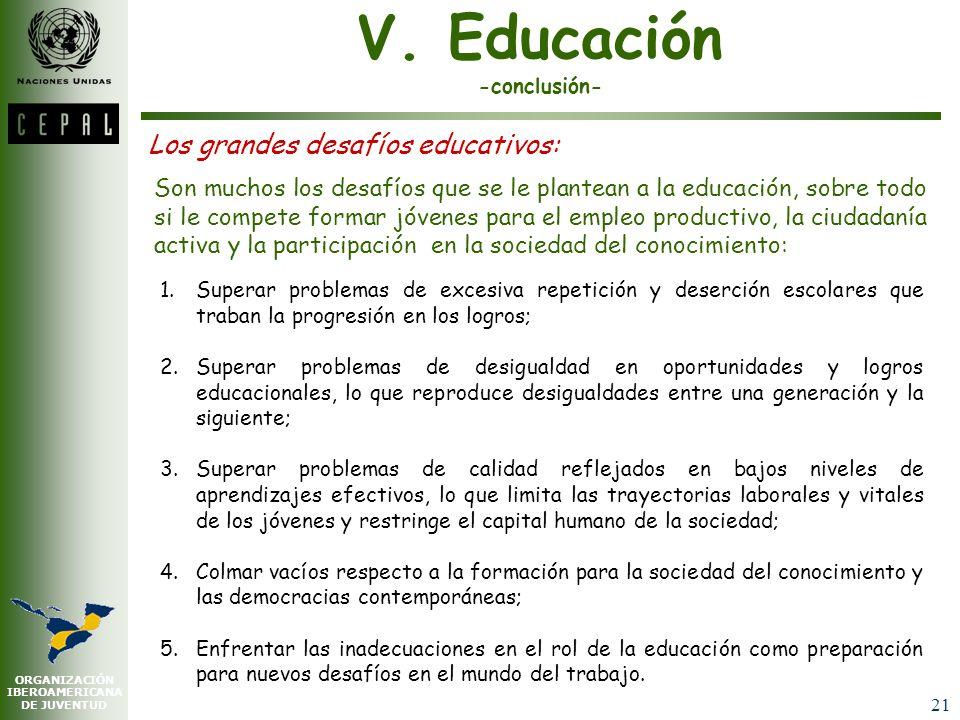 V. Educación -conclusión-