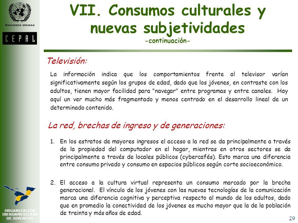 VII. Consumos culturales y nuevas subjetividades -continuación-