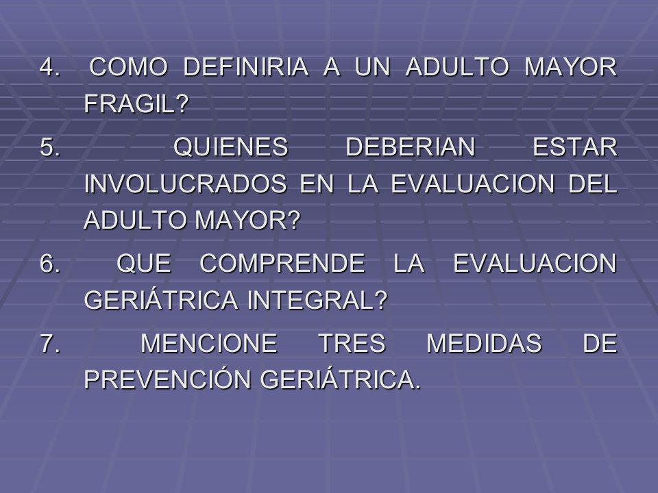 4. COMO DEFINIRIA A UN ADULTO MAYOR FRAGIL