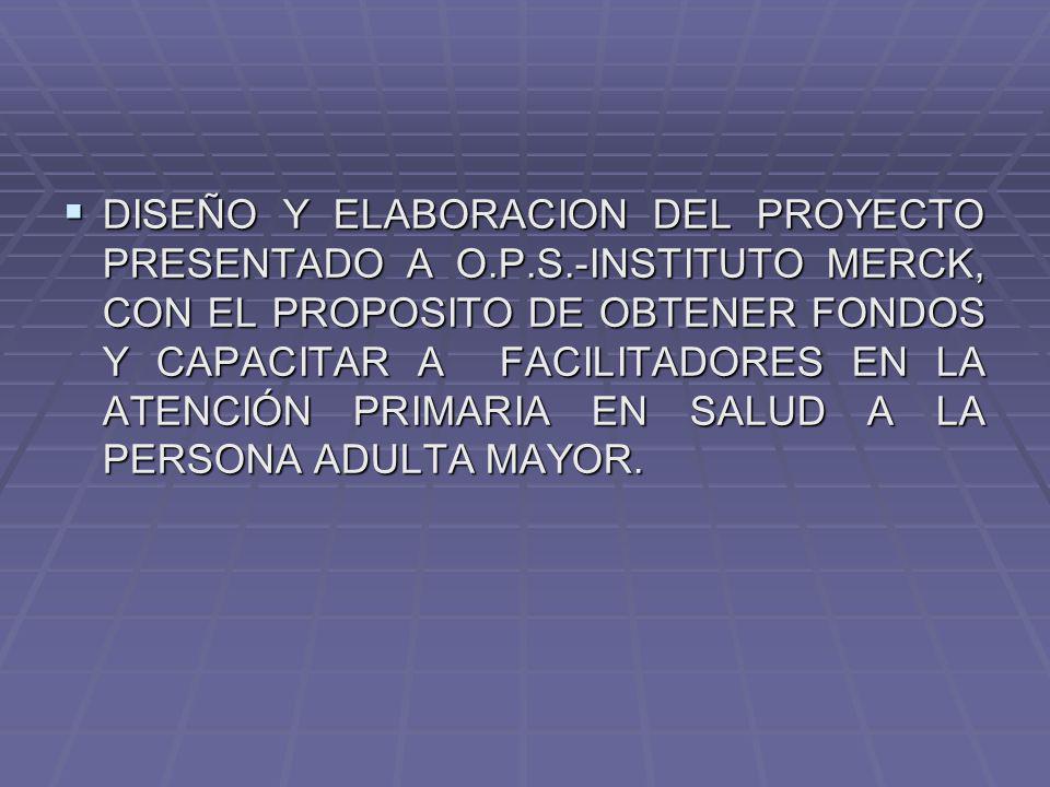 DISEÑO Y ELABORACION DEL PROYECTO PRESENTADO A O. P. S