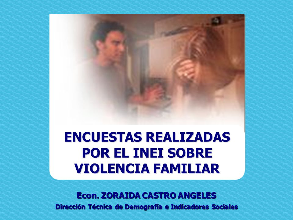 ENCUESTAS REALIZADAS POR EL INEI SOBRE VIOLENCIA FAMILIAR