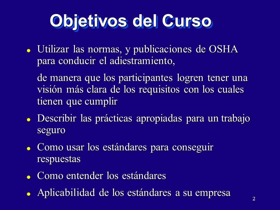 Objetivos del Curso Utilizar las normas, y publicaciones de OSHA para conducir el adiestramiento,