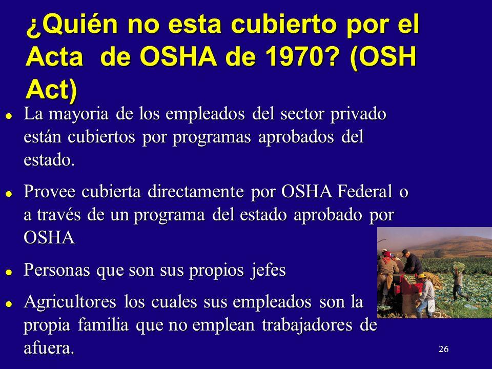 ¿Quién no esta cubierto por el Acta de OSHA de 1970 (OSH Act)