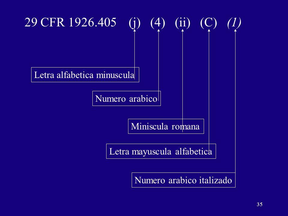 29 CFR 1926.405 (j) (4) (ii) (C) (1) Letra alfabetica minuscula