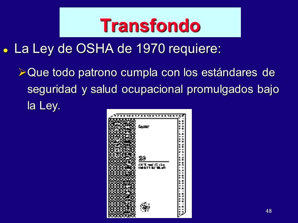 Transfondo La Ley de OSHA de 1970 requiere: