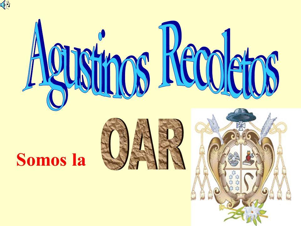 Agustinos Recoletos OAR Somos la