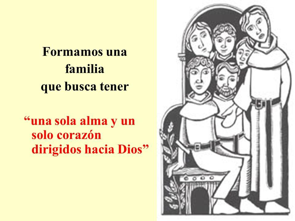 Formamos una familia que busca tener una sola alma y un solo corazón dirigidos hacia Dios