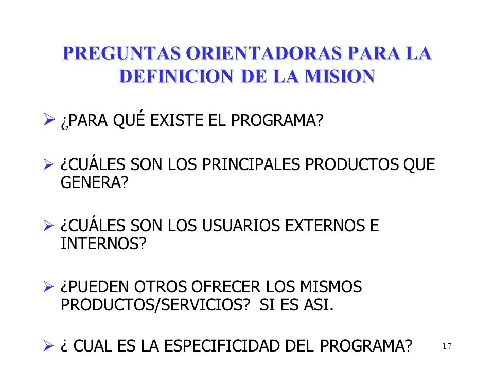 PREGUNTAS ORIENTADORAS PARA LA DEFINICION DE LA MISION
