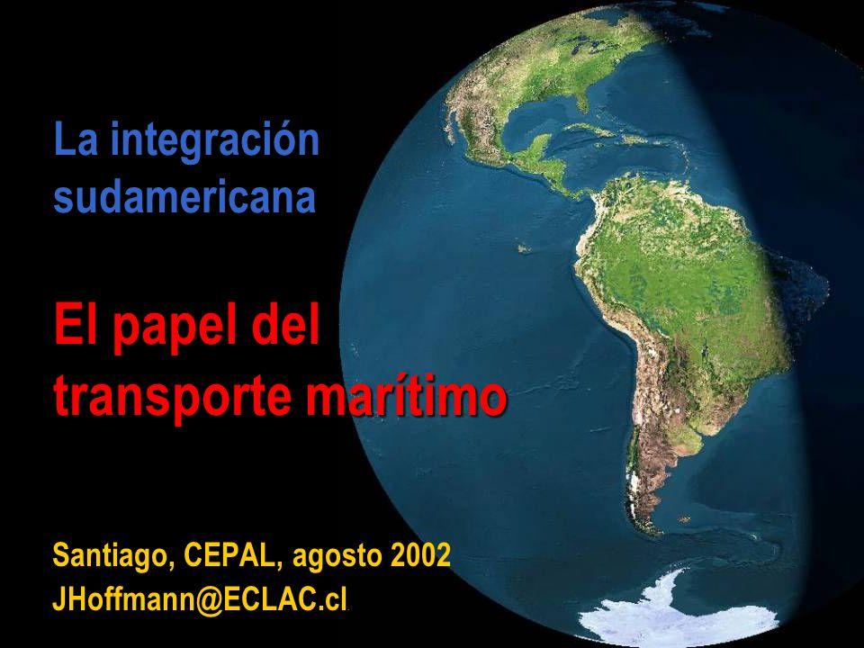 La integración sudamericana El papel del transporte marítimo