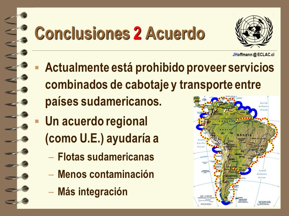Conclusiones 2 AcuerdoActualmente está prohibido proveer servicios combinados de cabotaje y transporte entre países sudamericanos.