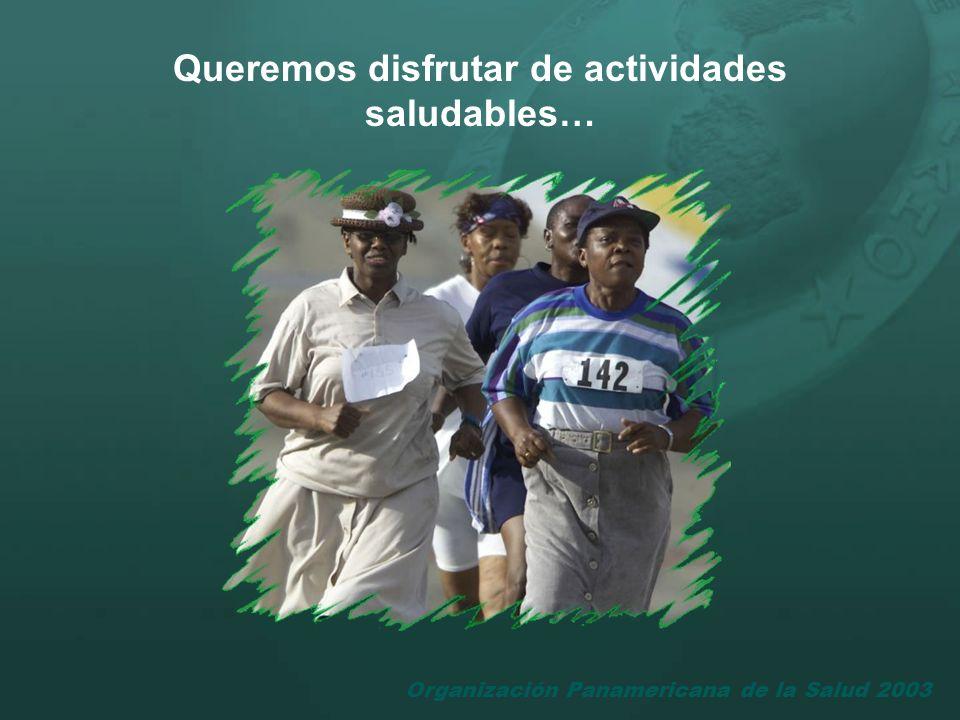Queremos disfrutar de actividades saludables…